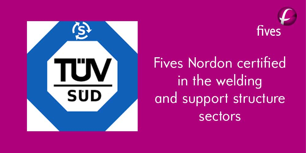 Fives Nordon certified in the welding and support structure sectors ...